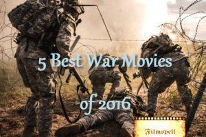 Best International War Movies of 2016